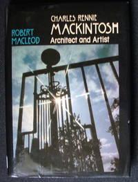 Charles Rennie Mackintosh Architect and Artist