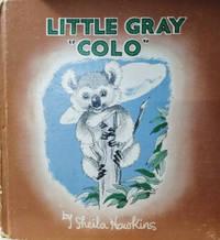 Little Gray Colo:  The Adventures of a Koala Bear