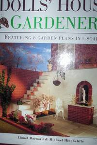 The Doll's House Gardener : Featuring 8 garden plans in 1/12 scale