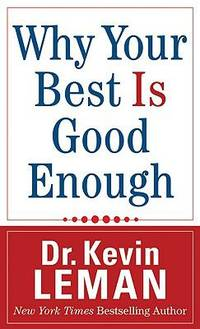 Why Your Best is Good Enough