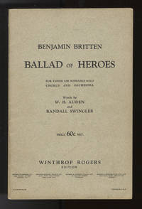 [Op. 14]. Ballad of Heroes [Piano-vocal score] For tenor (or soprano) solo, chorus, and orchestra. Words by W.H. Auden and Randall Swingler