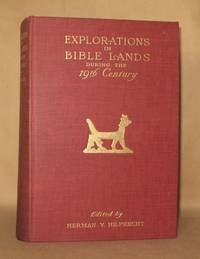 EXPLORATIONS IN BIBLE LANDS During the 19th Century by H. (Herman) V. Hilprecht - 1903