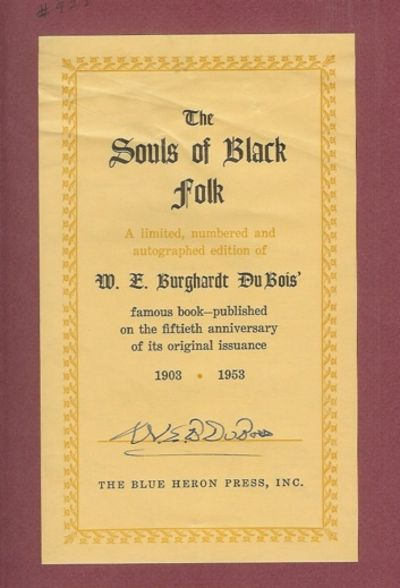 souls of black folk thesis (title page) the souls of black folk essays and sketches (spine) the souls of black folk w e burghardt du bois second edition i-ix, 265 p chicago a c mcclurg & co.