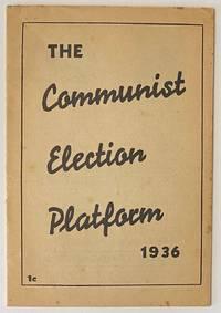 image of The Communist election platform, 1936 [Version printed for Oregon]