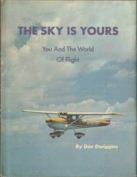 THE SKY IS YOURS You and the World of Flight