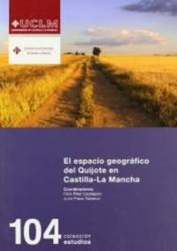 El Espacio Geografico del Quijote En Castilla-La Mancha (Spanish Edition)