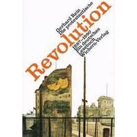 Die Protestantische Revolution, 1987-1990: Ein deutsches Lesebuch