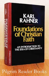 Foundations of Christian Faith; An Introduction to the Idea of Christianity .