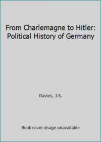 From Charlemagne to Hitler: Political History of Germany