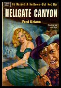 HELLGATE CANYON by  Fred Delano - Paperback - First Paperback Printing - 1952 - from W. Fraser Sandercombe (SKU: 217453)