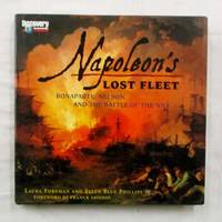 Napoleon's Lost Fleet - Bonaparte Nelson and the Battle of the Nile by  Ellen Blue  Laura and Phillips - 1st Edition - 1999 - from Adelaide Booksellers and Biblio.com