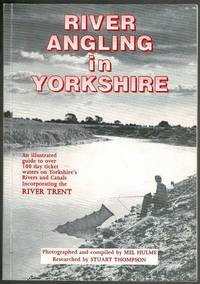 image of River Angling in Yorkshire:  An illustrated guide to over 100 day ticket waters on Yorkshire's rivers and canals incorporating the River Trent
