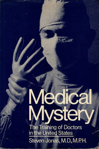 Medical Mystery: The Training of Doctors in the United States