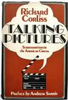 Talking Pictures: Screenwriters in the American Cinema 1927-1973