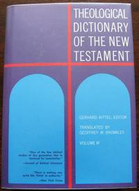 Theological Dictionary of the New Testament. Volume IV. A - N