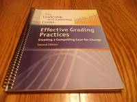 Effective Grading Practices; Creating a Compelling Case For Change - 2nd Edition