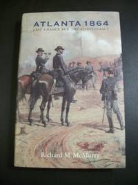 Atlanta 1864:  Last Chance for the Confederacy