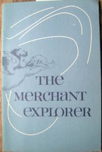 image of The Merchant Explorer. A Commentary on Selected Recent Acquisitions.