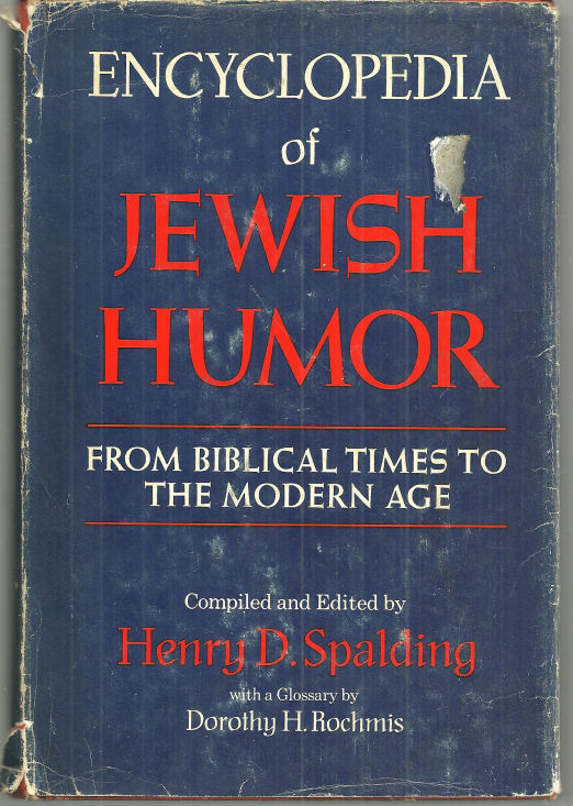 ENCYCLOPEDIA OF JEWISH HUMOR From Biblical Times to the Modern Age, Spalding, Henry editor