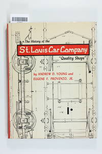 "The History of the St. Louis Car Company, ""Quality Shops"""
