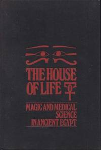 The House of Life, Per Ankh: Magic and medical science in ancient Egypt