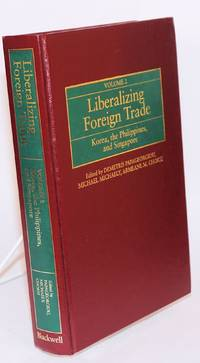 image of Liberalizing Foreign Trade, Volume 2: the Experience of Korea, the Philippines, and Singapore