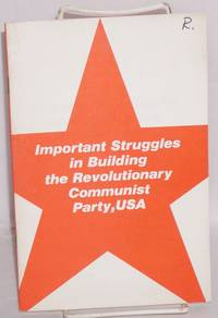 Important struggles in building the Revolutionary Communist Party, USA by  Bill and Joanne Psihountas Klingel - Paperback - 1978 - from Bolerium Books Inc., ABAA/ILAB and Biblio.com