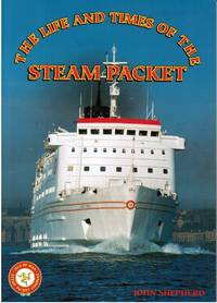 Life and Times of the Steam Packet
