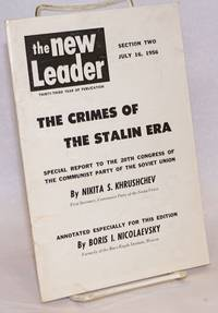 The Crimes Of The Stalin Era; New Leader. Section two. July 16, 1956