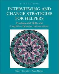 Interviewing and Change Strategies for Helpers : Fundamental Skills and Cognitive-Behavior...