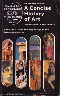 A Concise History of Art: Part I: From the Beginnings to the Fifteenth Century