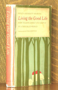 Living the Good Life - How to Live Sanely and Simply in a Troubled World