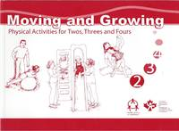 Moving And Growing: Physical Activities For Twos, Threes And Fours