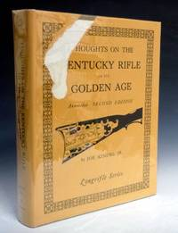 image of Thoughts on the Kentucky Rifle in Its Golden Age, Annotated Second Edition