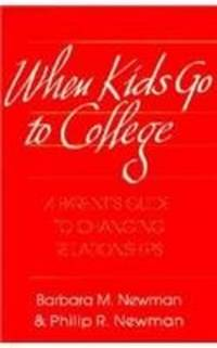 WHEN KIDS GO TO COLLEGE A PARENTS GUIDE TO CHANGING RELATIONSHIP