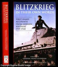 Blitzkrieg in their Own Words, First-Hand Accounts from German Soldiers 1939-1940