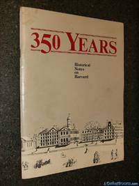 350 Years - Historical Notes on Harvard