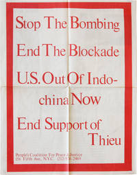 Stop the Bombing - End the Blockade - U.S. Out of Indochina Now - End Support of Thieu