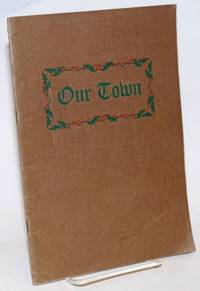 Our Town. Compiled by the Officers of the Landmands National Bank. Censored by the Officers of the Kimballton Welfare Club