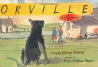 Orville: A Dog Story (Bccb Blue Ribbon Fiction Books (Awards)) by Haven Kimmel - Hardcover - 2003-04-06 - from Books Express (SKU: 061815955Xn)