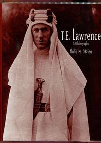 T. E. Lawrence. by  PHILIP M O'BRIEN - Hardcover - from Time Booksellers and Biblio.com