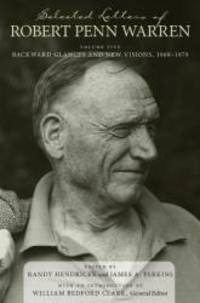 image of Selected Letters of Robert Penn Warren: Backward Glances and New Visions, 1969--1979 (Southern Literary Studies)