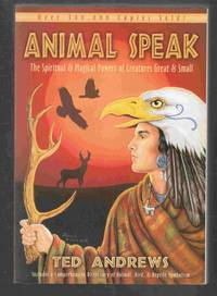Animal Speak The Spiritual & Magical Powers of Creatures Great & Small