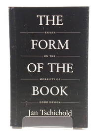 image of The Form of the Book: Essays on the Morality of Good Design