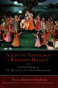 image of A Living Theology of Krishna Bhakti; Essential Teachings of A.C. Bhaktivedanta Swami Prabhup da