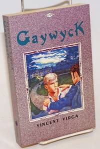 Gaywyck by  Vincent Virga - Paperback - First Edition - 1987 - from Bolerium Books Inc., ABAA/ILAB and Biblio.com