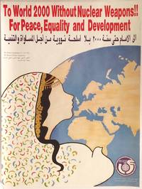 Toward 2000 - Without Nuclear Weapons! For Peace, Equality, and Development [poster for the World Congress of Women, Moscow]