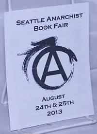 image of Seattle Anarchist Book Fair, August 24th_25th, 2013 [handbill]