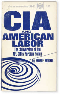 image of CIA and American Labor: the Subversion of the AFL-CIO's Foreign Policy