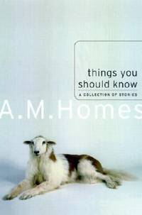 Things You Should Know : A Collection of Stories